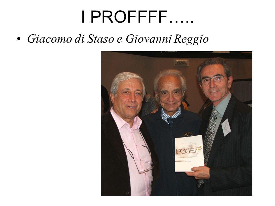 I PROFFFF….. Giacomo di Staso e Giovanni Reggio