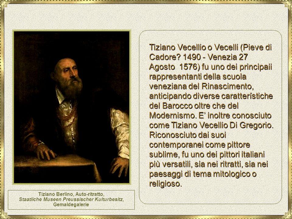 Tiziano Berlino, Auto-ritratto, Staatliche Museen Preussischer Kulturbesitz, Gemaldegalerie Tiziano Vecellio o Vecelli (Pieve di Cadore.