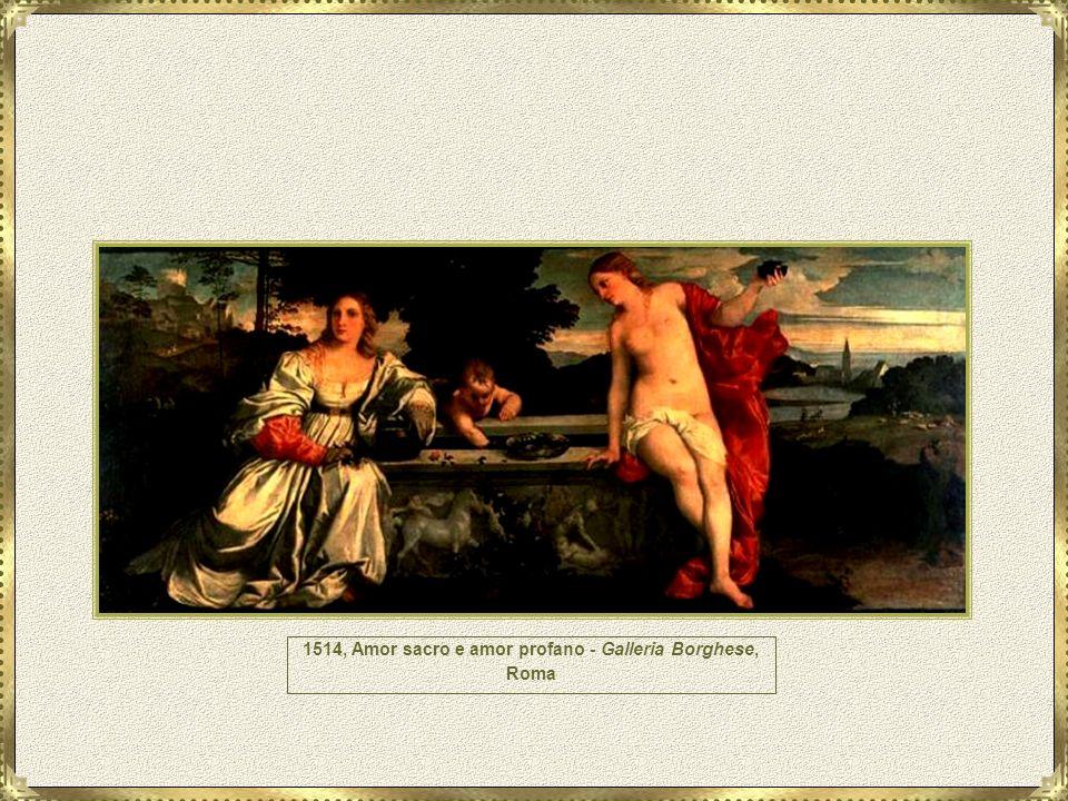 1514, Amor sacro e amor profano - Galleria Borghese, Roma