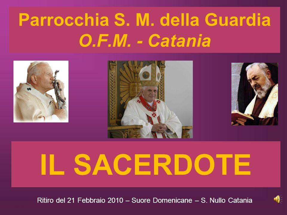 Parrocchia S. M. della Guardia O.F.M. - Catania RITARDO IL SACERDOTE Ritiro del 21 Febbraio 2010 – Suore Domenicane – S. Nullo Catania