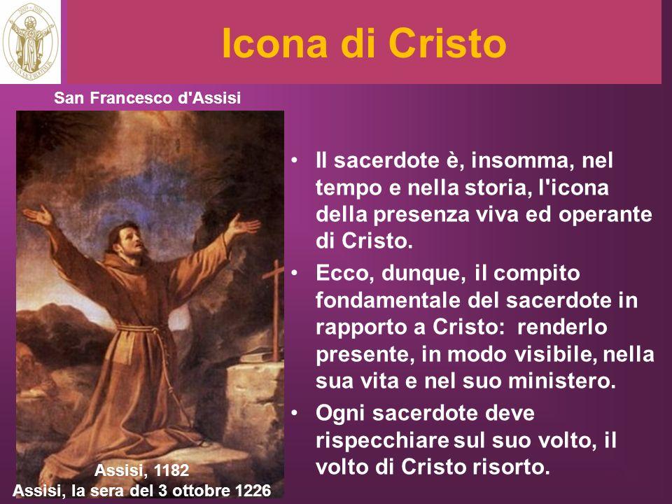 Icona di Cristo Il sacerdote è, insomma, nel tempo e nella storia, l'icona della presenza viva ed operante di Cristo. Ecco, dunque, il compito fondame