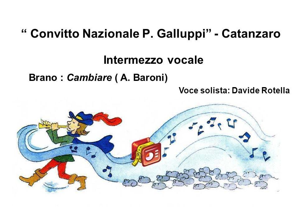 Convitto Nazionale P. Galluppi - Catanzaro Intermezzo vocale Brano : Cambiare ( A.