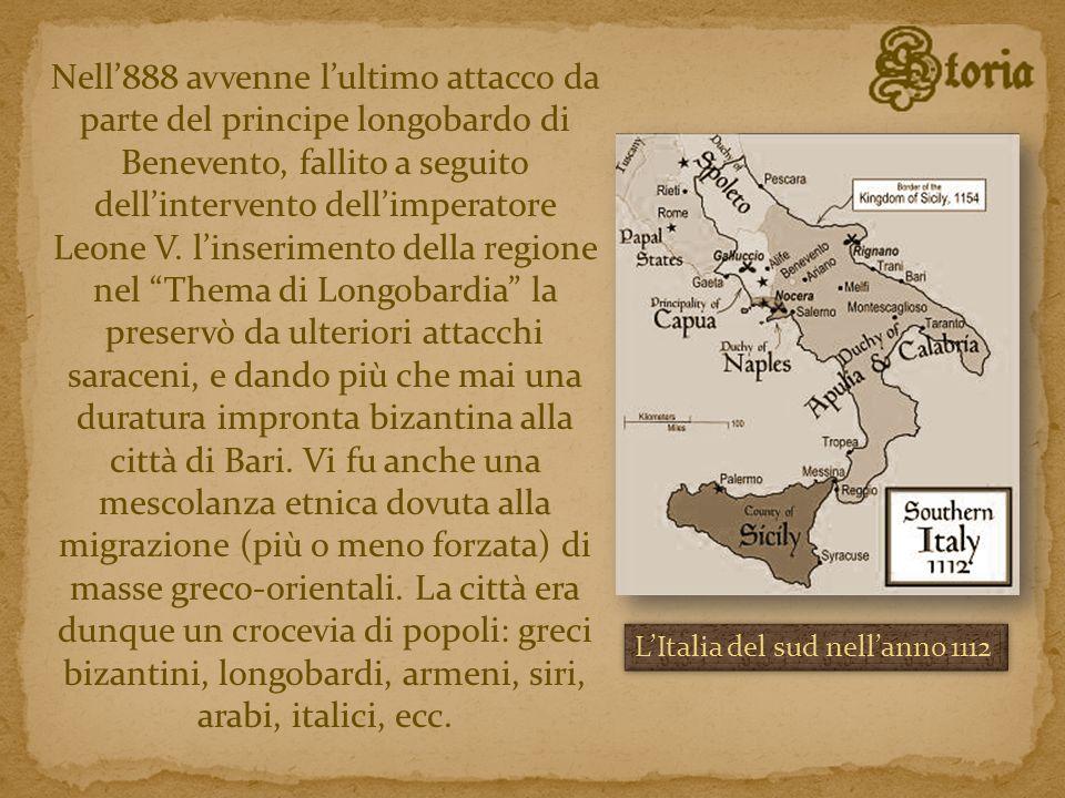 Nell888 avvenne lultimo attacco da parte del principe longobardo di Benevento, fallito a seguito dellintervento dellimperatore Leone V. linserimento d