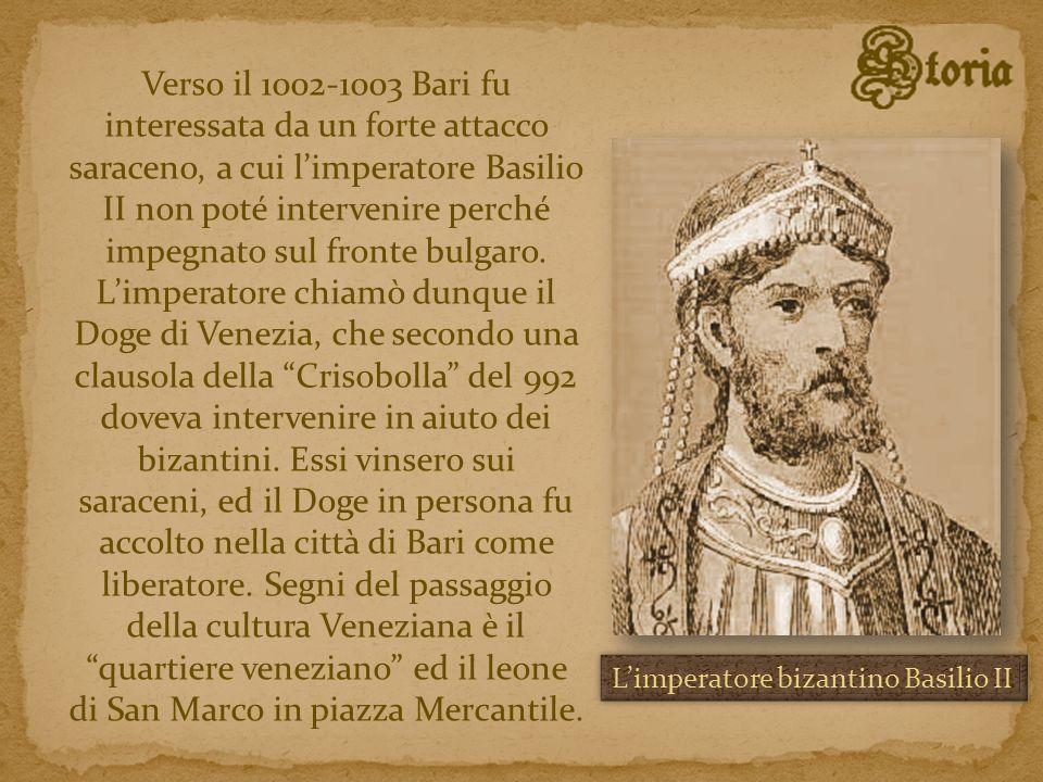 Verso il 1002-1003 Bari fu interessata da un forte attacco saraceno, a cui limperatore Basilio II non poté intervenire perché impegnato sul fronte bul