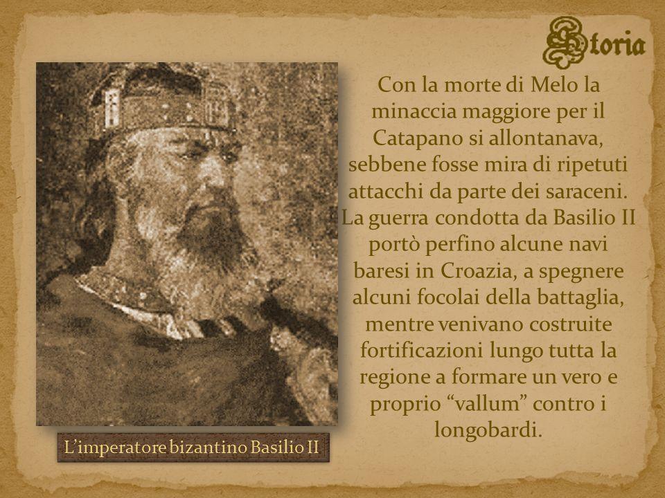 Con la morte di Melo la minaccia maggiore per il Catapano si allontanava, sebbene fosse mira di ripetuti attacchi da parte dei saraceni. La guerra con