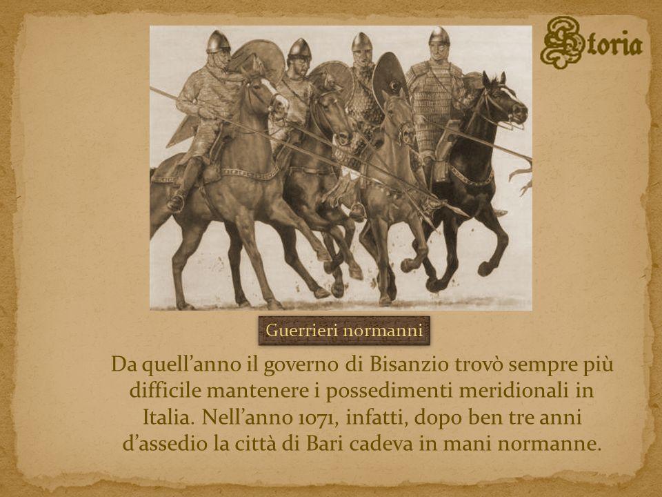 Da quellanno il governo di Bisanzio trovò sempre più difficile mantenere i possedimenti meridionali in Italia. Nellanno 1071, infatti, dopo ben tre an