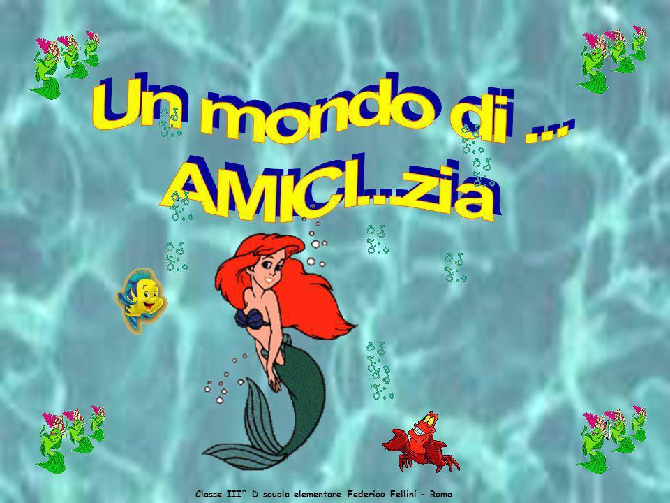 Classe III^ D scuola elementare Federico Fellini - Roma Lamicizia è darsi la mano e camminare insieme