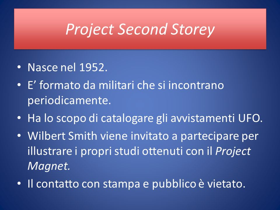 Project Second Storey Nasce nel 1952. E formato da militari che si incontrano periodicamente.