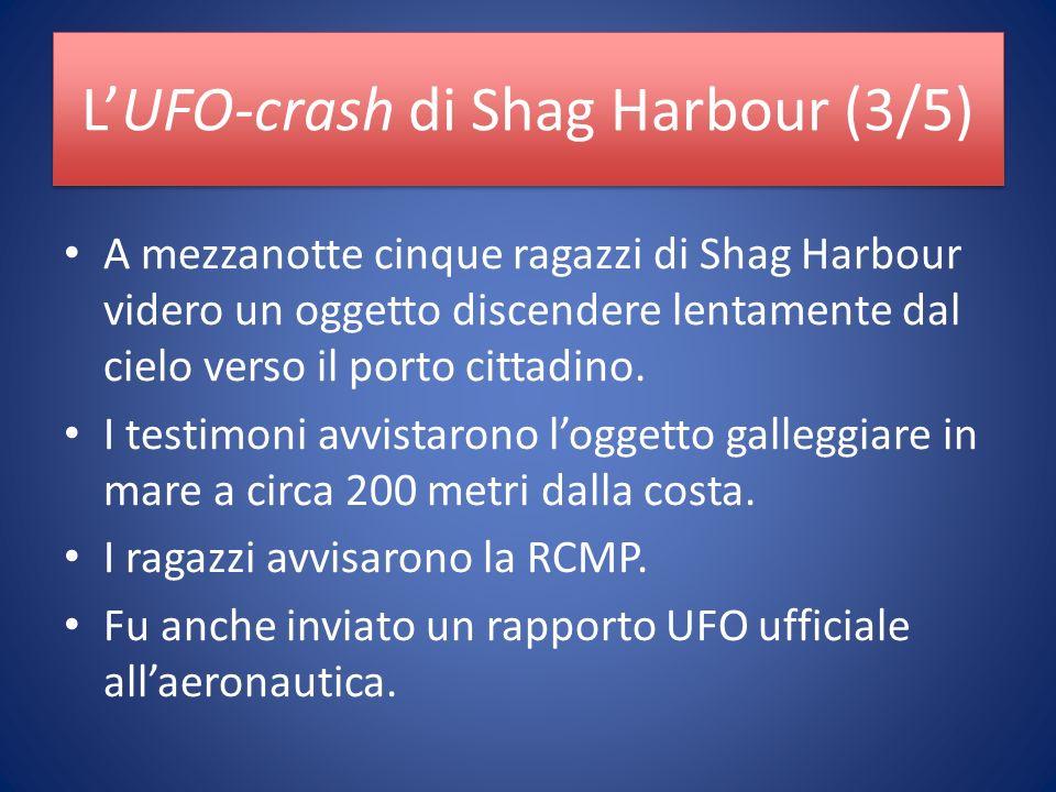 LUFO-crash di Shag Harbour (3/5) A mezzanotte cinque ragazzi di Shag Harbour videro un oggetto discendere lentamente dal cielo verso il porto cittadino.