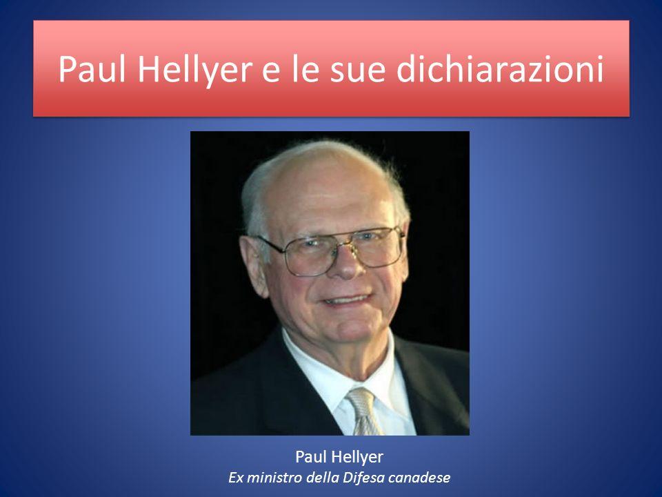 Paul Hellyer e le sue dichiarazioni Paul Hellyer Ex ministro della Difesa canadese