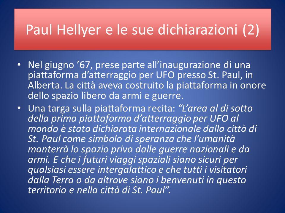 Paul Hellyer e le sue dichiarazioni (2) Nel giugno 67, prese parte allinaugurazione di una piattaforma datterraggio per UFO presso St.