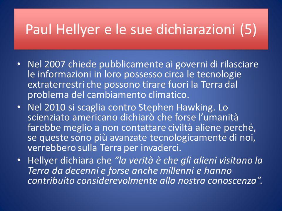 Paul Hellyer e le sue dichiarazioni (5) Nel 2007 chiede pubblicamente ai governi di rilasciare le informazioni in loro possesso circa le tecnologie extraterrestri che possono tirare fuori la Terra dal problema del cambiamento climatico.