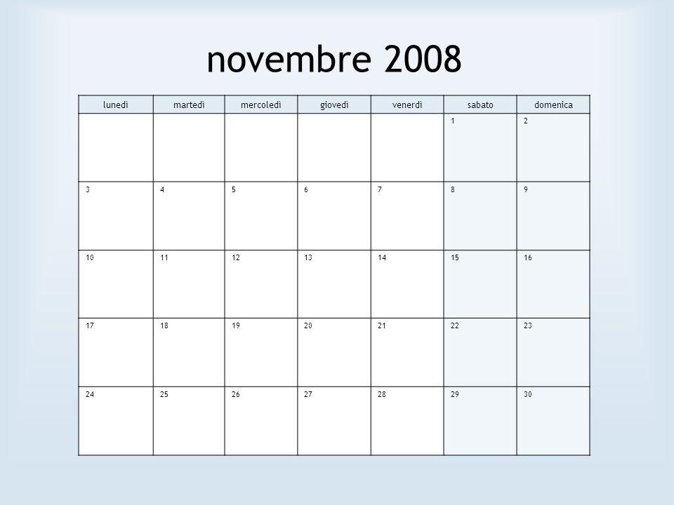 novembre 2008 lunedìmartedìmercoledìgiovedìvenerdìsabatodomenica 12 3456789 10111213141516 17181920212223 24252627282930