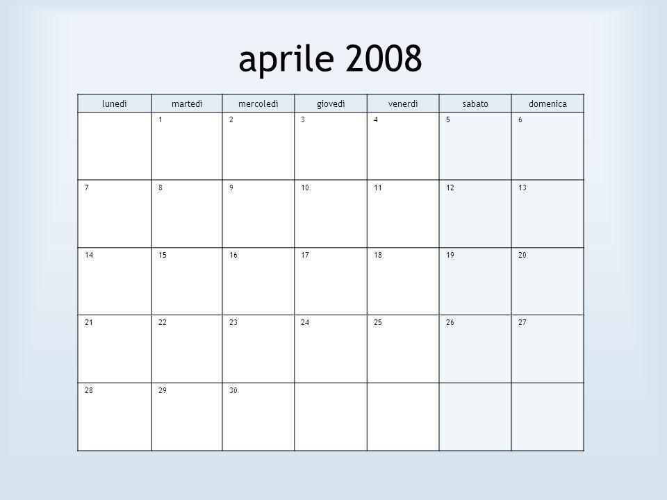 aprile 2008 lunedìmartedìmercoledìgiovedìvenerdìsabatodomenica 123456 78910111213 14151617181920 21222324252627 282930
