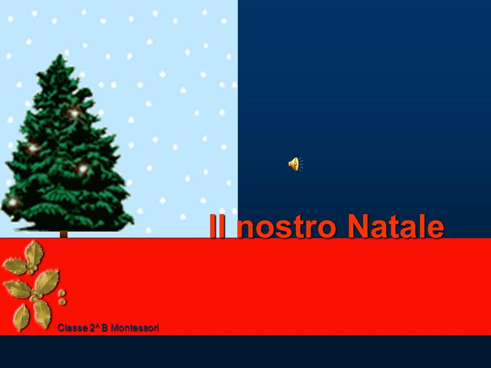 Il nostro Natale Classe 2^ B Montessori