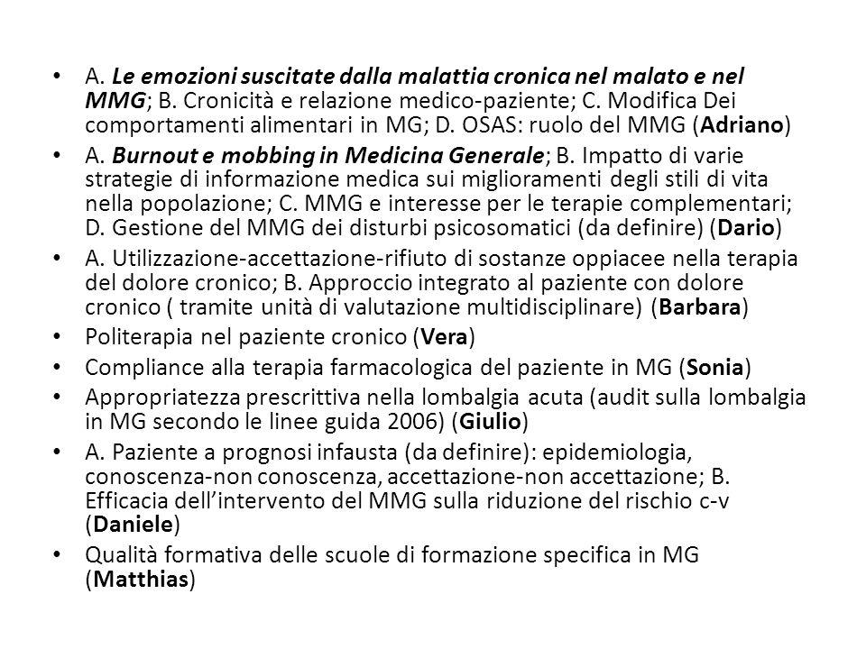 A. Le emozioni suscitate dalla malattia cronica nel malato e nel MMG; B. Cronicità e relazione medico-paziente; C. Modifica Dei comportamenti alimenta