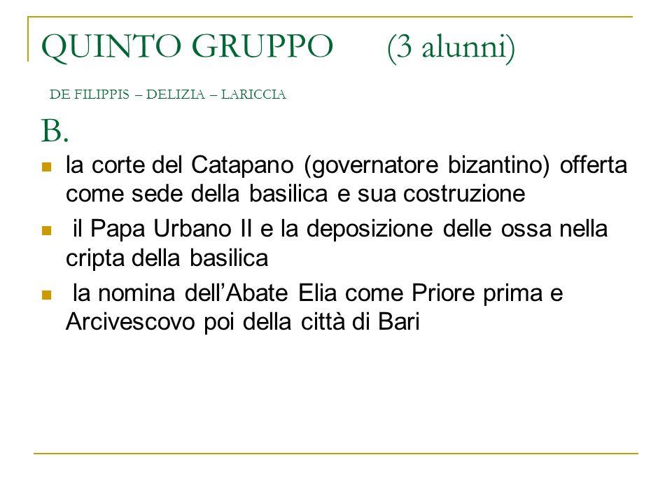 QUINTO GRUPPO (3 alunni) DE FILIPPIS – DELIZIA – LARICCIA B. la corte del Catapano (governatore bizantino) offerta come sede della basilica e sua cost