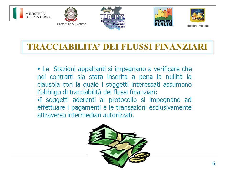 Prefetture del Veneto Regione Veneto TRACCIABILITA DEI FLUSSI FINANZIARI Le Stazioni appaltanti si impegnano a verificare che nei contratti sia stata