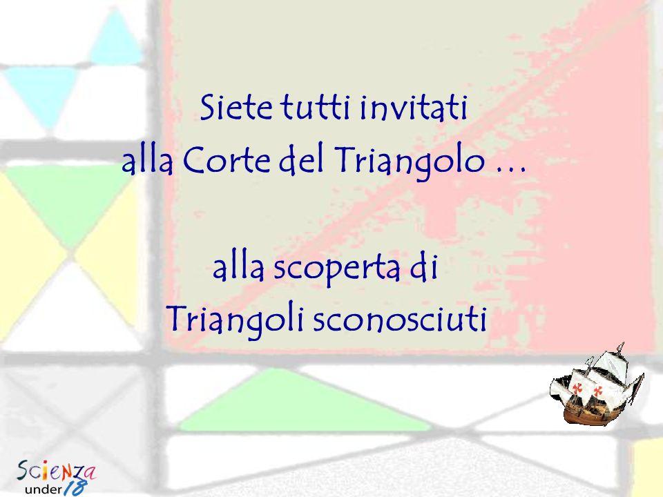 Siete tutti invitati alla Corte del Triangolo … alla scoperta di Triangoli sconosciuti