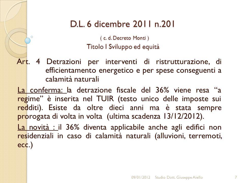 D.L.6 dicembre 2011 n.201 ( c. d. Decreto Monti ) Titolo I Sviluppo ed equità Art.