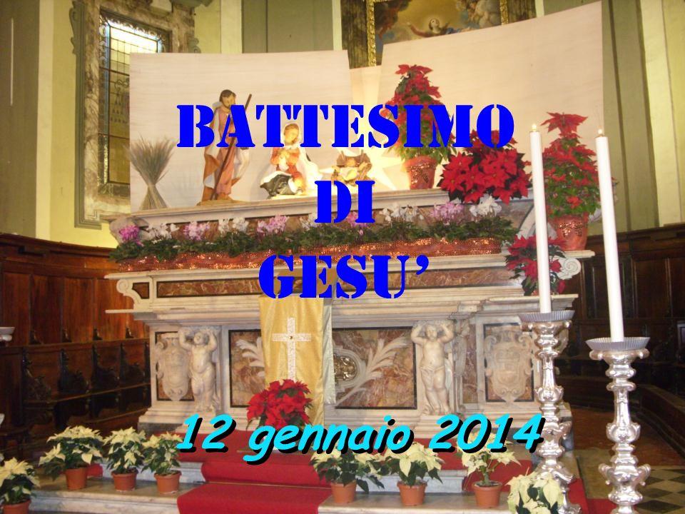 12 gennaio 2014 BATTESIMO DI GESU