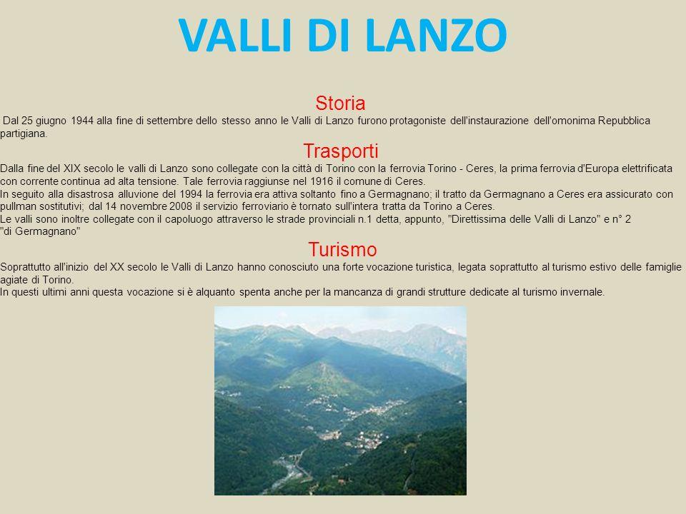 Storia Dal 25 giugno 1944 alla fine di settembre dello stesso anno le Valli di Lanzo furono protagoniste dell'instaurazione dell'omonima Repubblica pa