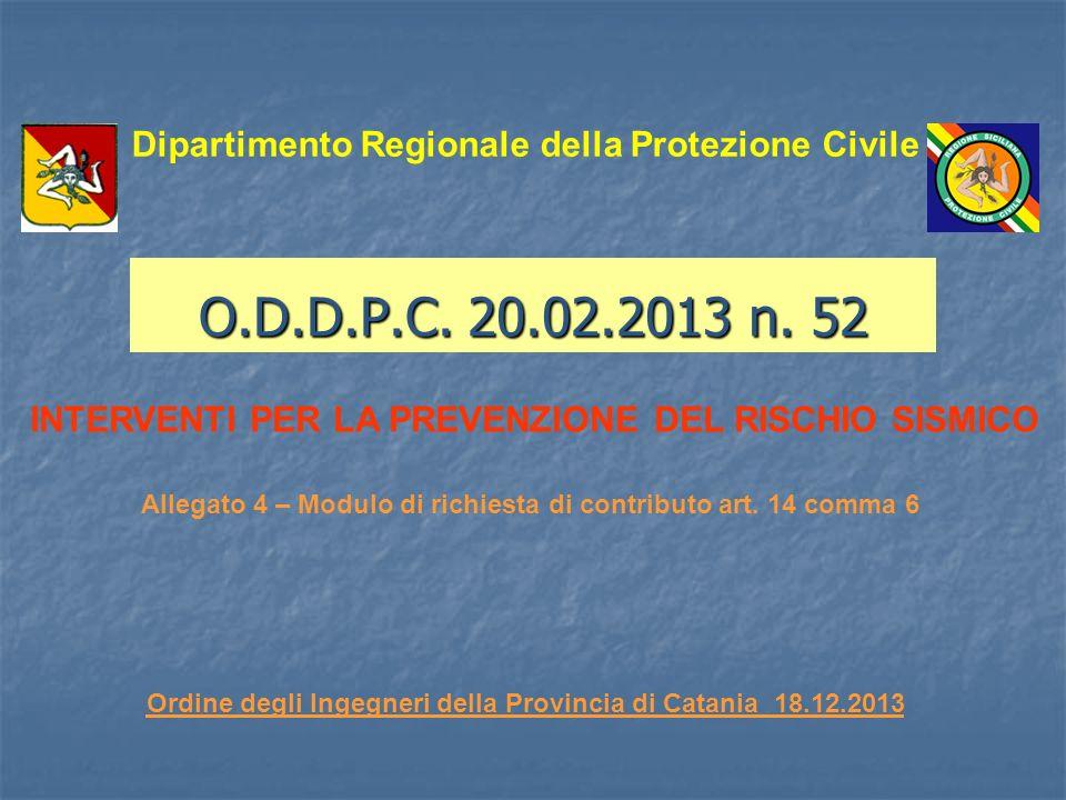 O.D.D.P.C. 20.02.2013 n. 52 Dipartimento Regionale della Protezione Civile INTERVENTI PER LA PREVENZIONE DEL RISCHIO SISMICO Ordine degli Ingegneri de