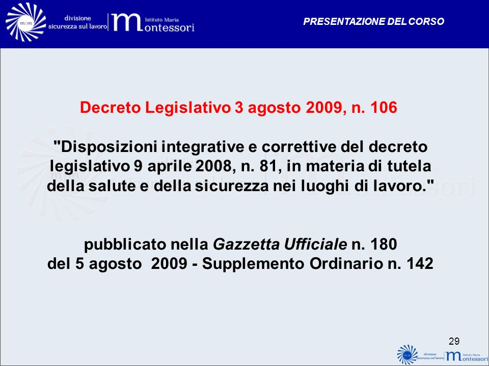 PRESENTAZIONE DEL CORSO Decreto Legislativo 3 agosto 2009, n. 106