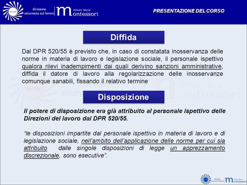 Diffida Dal DPR 520/55 è previsto che, in caso di constatata inosservanza delle norme in materia di lavoro e legislazione sociale, il personale ispett