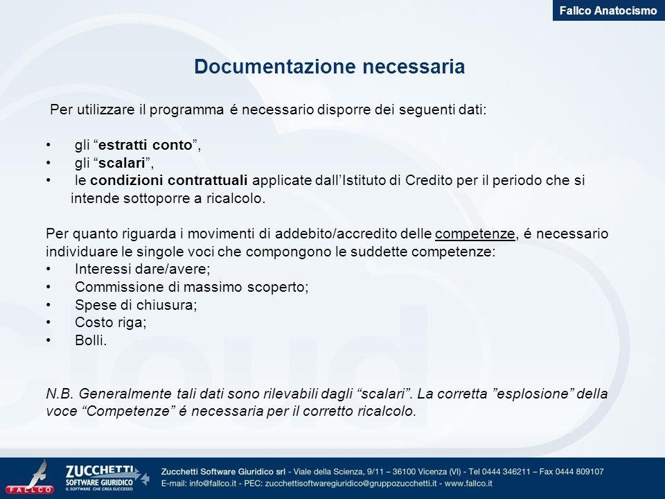 Documentazione necessaria Per utilizzare il programma é necessario disporre dei seguenti dati: gli estratti conto, gli scalari, le condizioni contratt