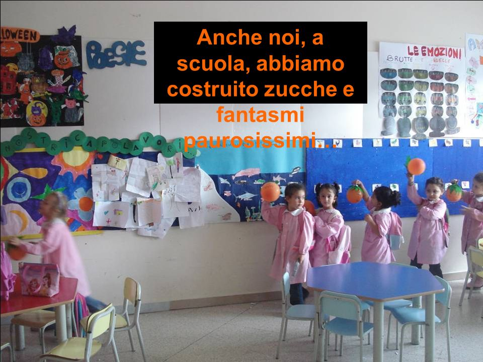 Anche noi, a scuola, abbiamo costruito zucche e fantasmi paurosissimi…
