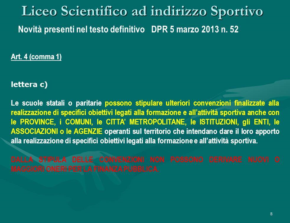 8 Liceo Scientifico ad indirizzo Sportivo Novità presenti nel testo definitivo DPR 5 marzo 2013 n.
