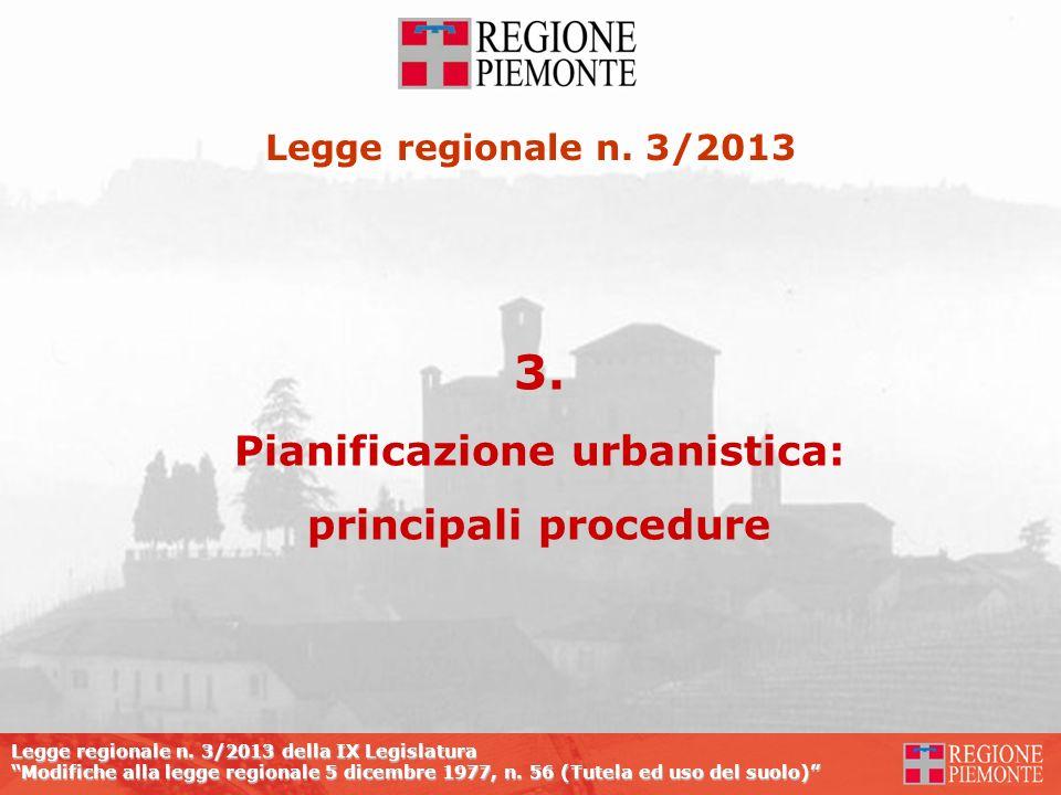 Legge regionale n. 3/2013 della IX Legislatura Modifiche alla legge regionale 5 dicembre 1977, n. 56 (Tutela ed uso del suolo) 3. Pianificazione urban