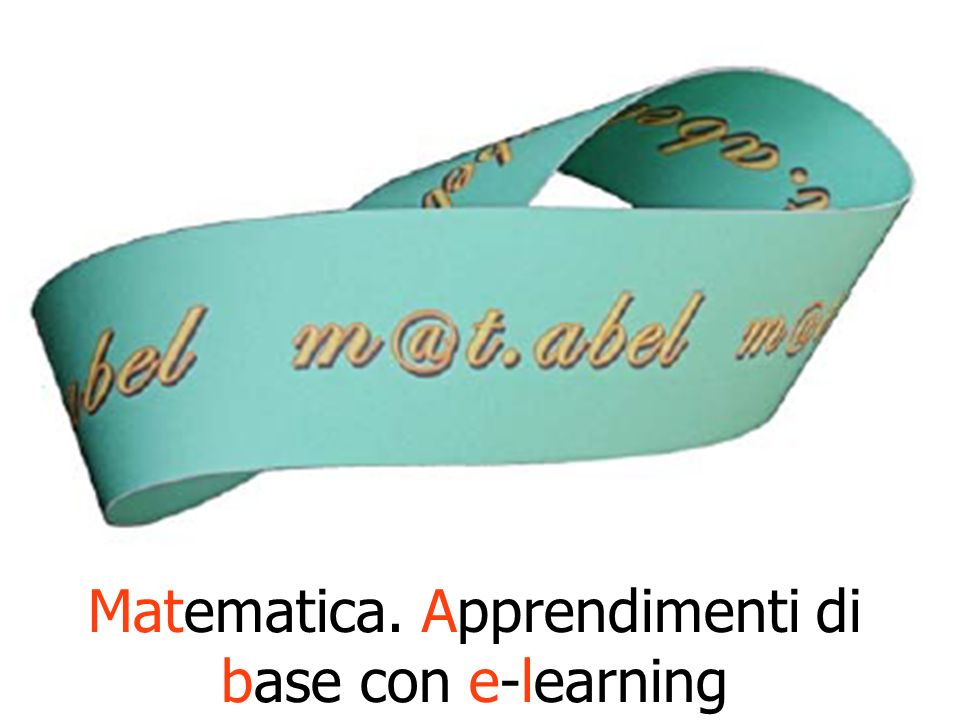 m@tm@t.abel Matematica. Apprendimenti di base con e-learning