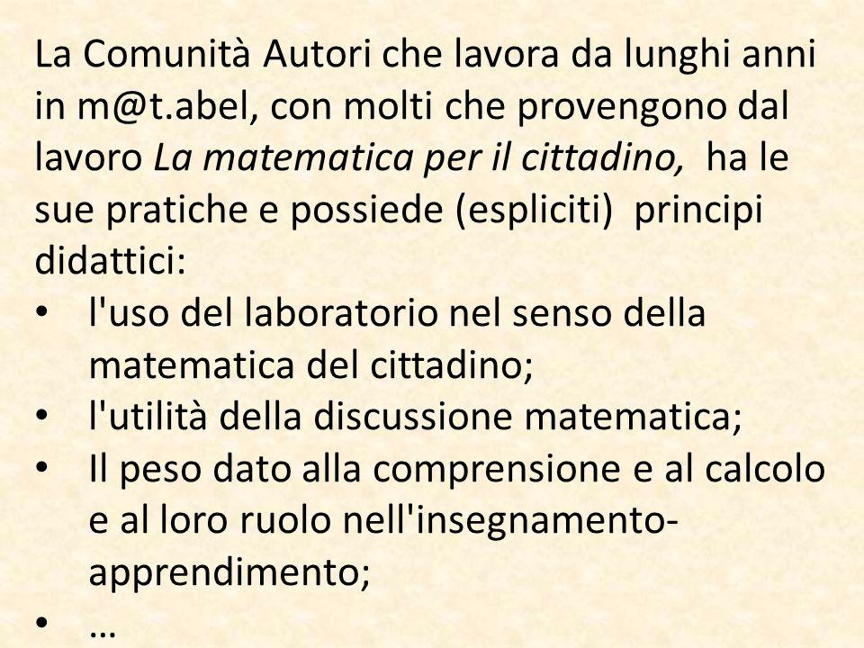 La Comunità Autori che lavora da lunghi anni in m@t.abel, con molti che provengono dal lavoro La matematica per il cittadino, ha le sue pratiche e pos