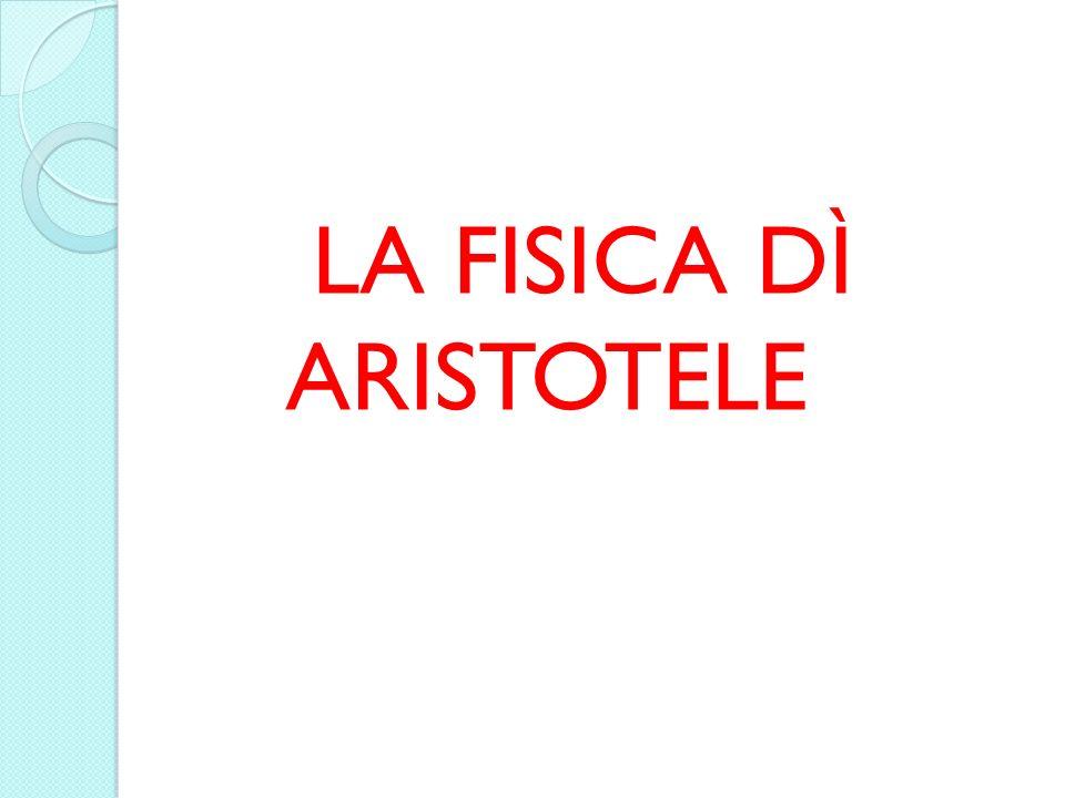 LA FISICA DÌ ARISTOTELE