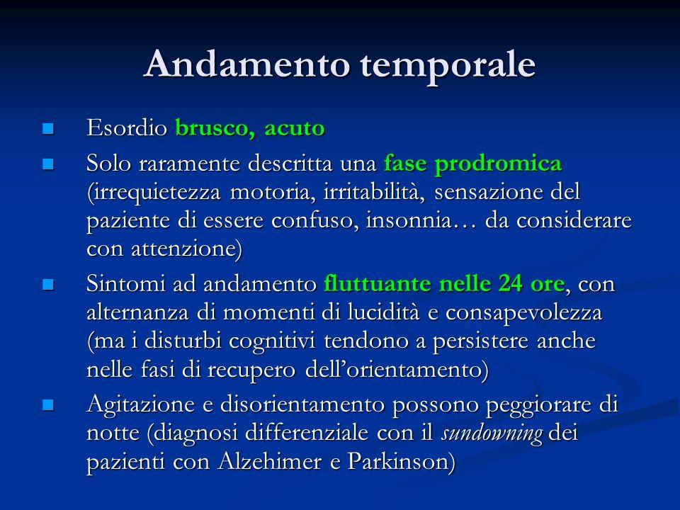 Andamento temporale Esordio brusco, acuto Esordio brusco, acuto Solo raramente descritta una fase prodromica (irrequietezza motoria, irritabilità, sen