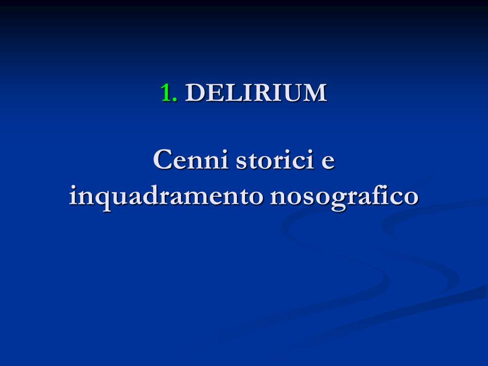 1. DELIRIUM Cenni storici e inquadramento nosografico