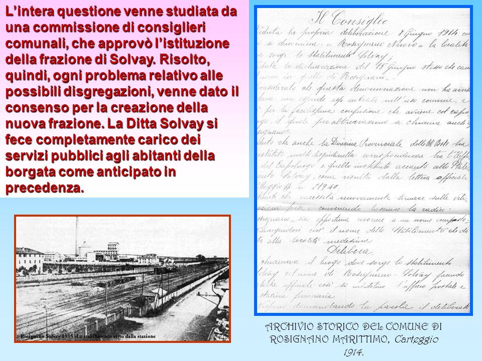 Risolte le divergenze (alla fine del 1923), venne approvata la nascita della nuova frazione che dopo vari dibattiti fu chiamata Rosignano Solvay.