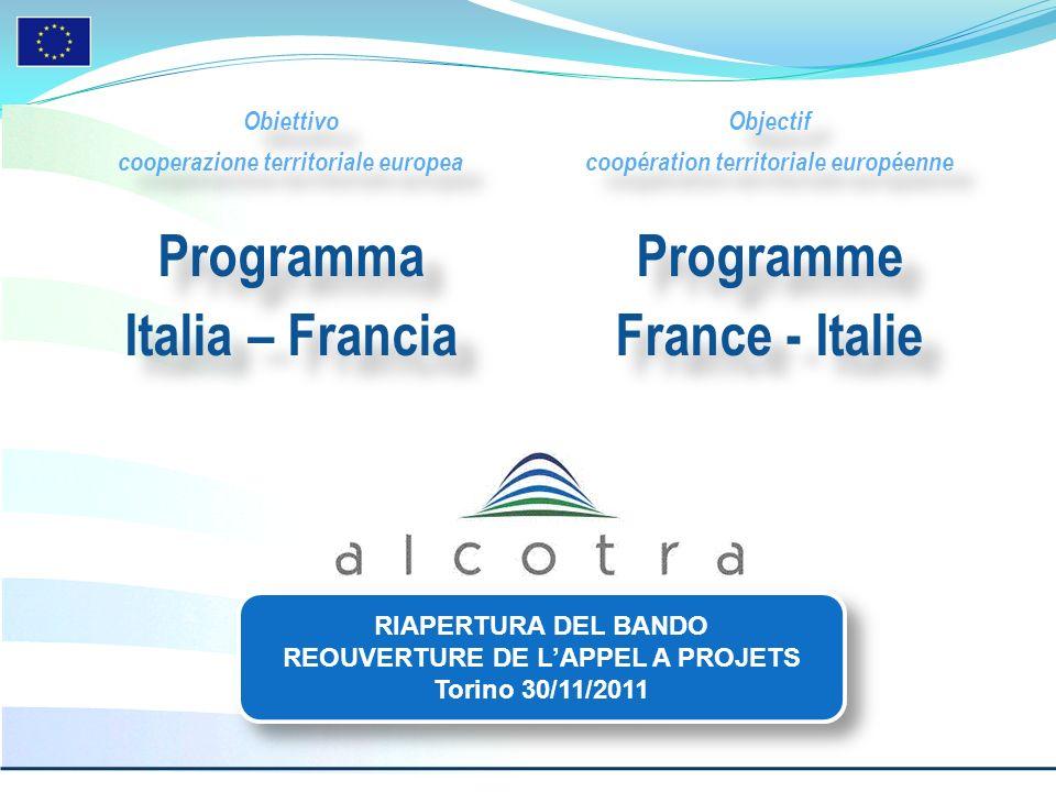 Obiettivo cooperazione territoriale europea Programma Italia – Francia Obiettivo cooperazione territoriale europea Programma Italia – Francia Objectif