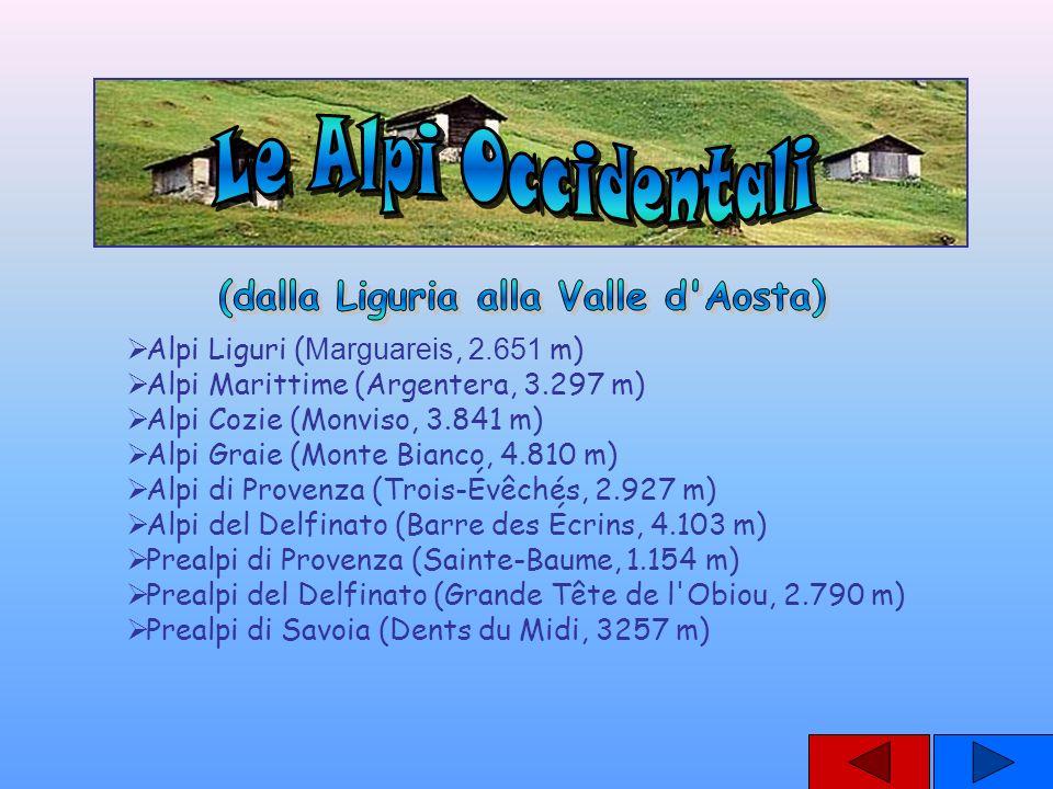 Alpi Liguri ( Marguareis, 2.651 m) Alpi Marittime (Argentera, 3.297 m) Alpi Cozie (Monviso, 3.841 m) Alpi Graie (Monte Bianco, 4.810 m) Alpi di Proven
