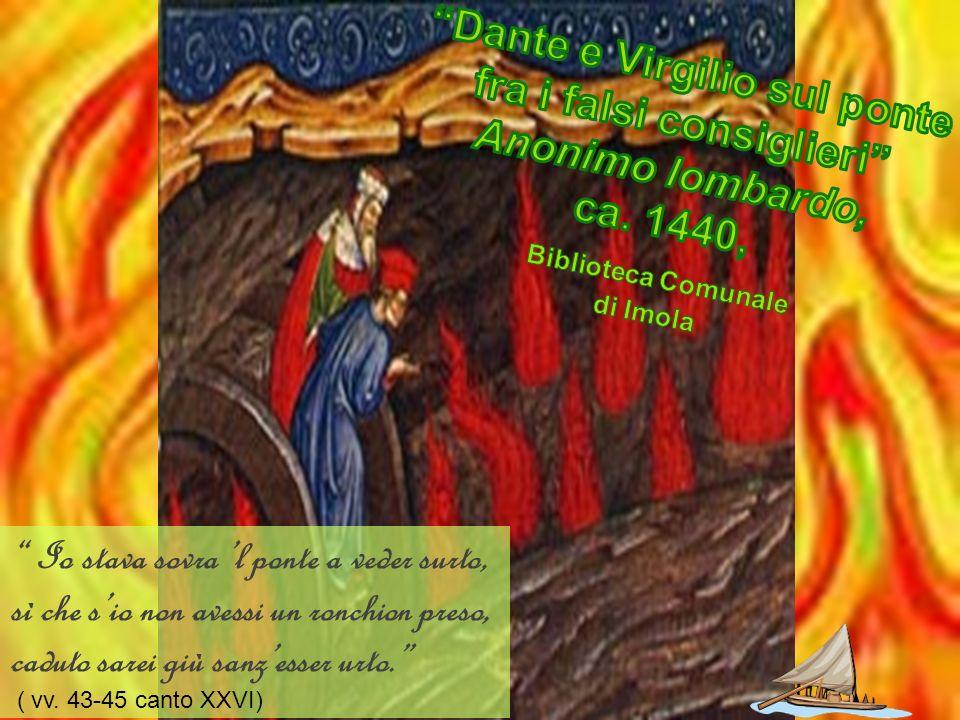 La Divina Commedia illustrata da Raoul Perazzi Inferno canto XXVI E l duca che mi vide tanto atteso, disse: «Dentro dai fuochi son li spirti; catun si fascia di quel ch elli è inceso».