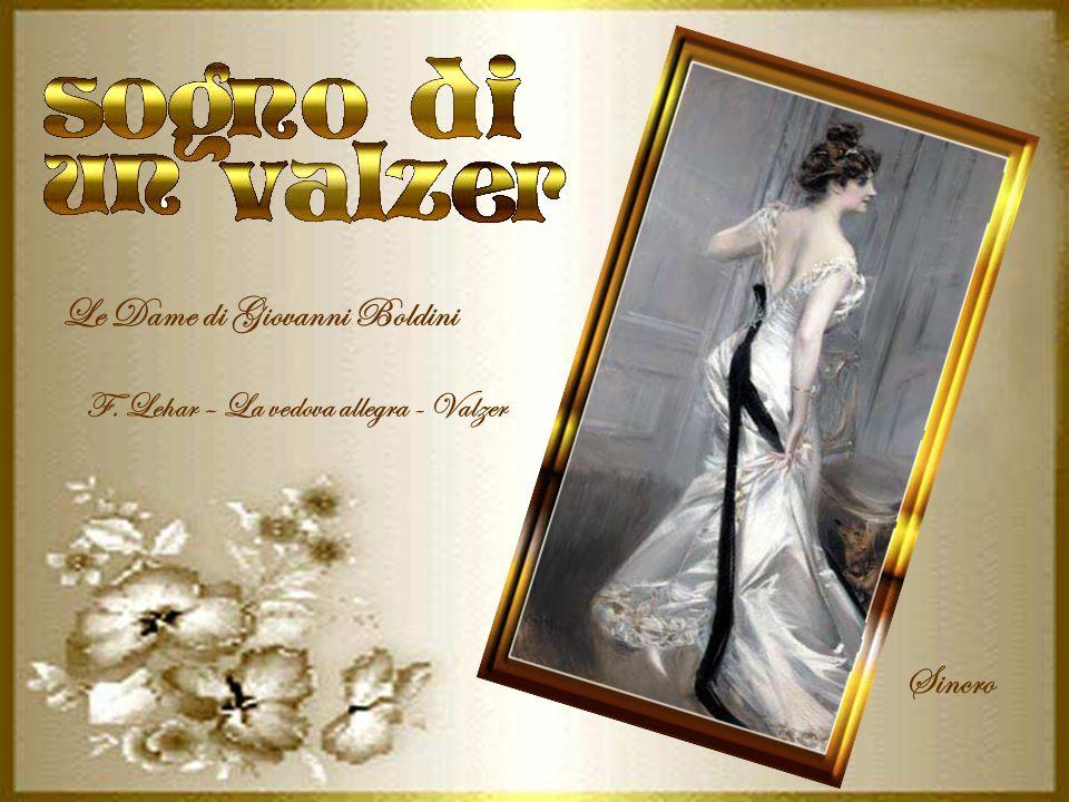 Le Dame di Giovanni Boldini Sincro F. Lehar – La vedova allegra - Valzer
