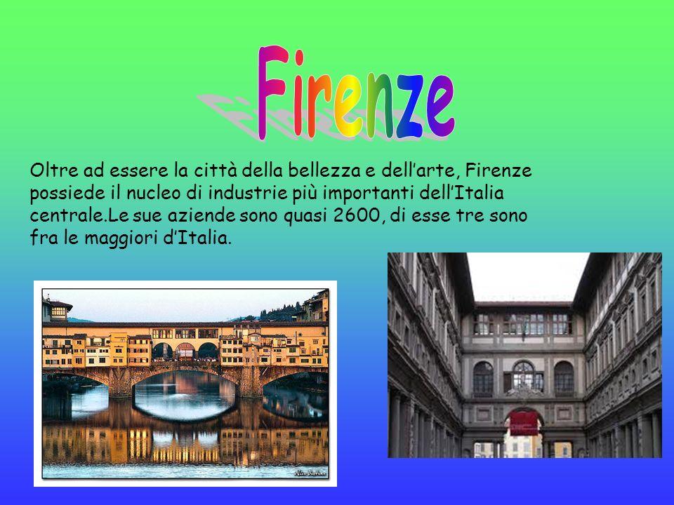 Oltre ad essere la città della bellezza e dellarte, Firenze possiede il nucleo di industrie più importanti dellItalia centrale.Le sue aziende sono qua
