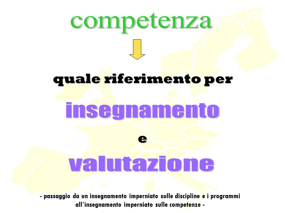 quale riferimento per e - passaggio da un insegnamento imperniato sulle discipline e i programmi allinsegnamento imperniato sulle competenze -