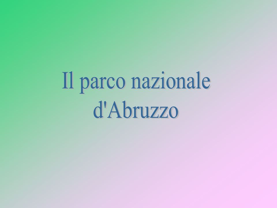 L Abruzzo è una regione dell Italia Centrale di 1,3 milioni di abitanti, con capoluogo L Aquila.