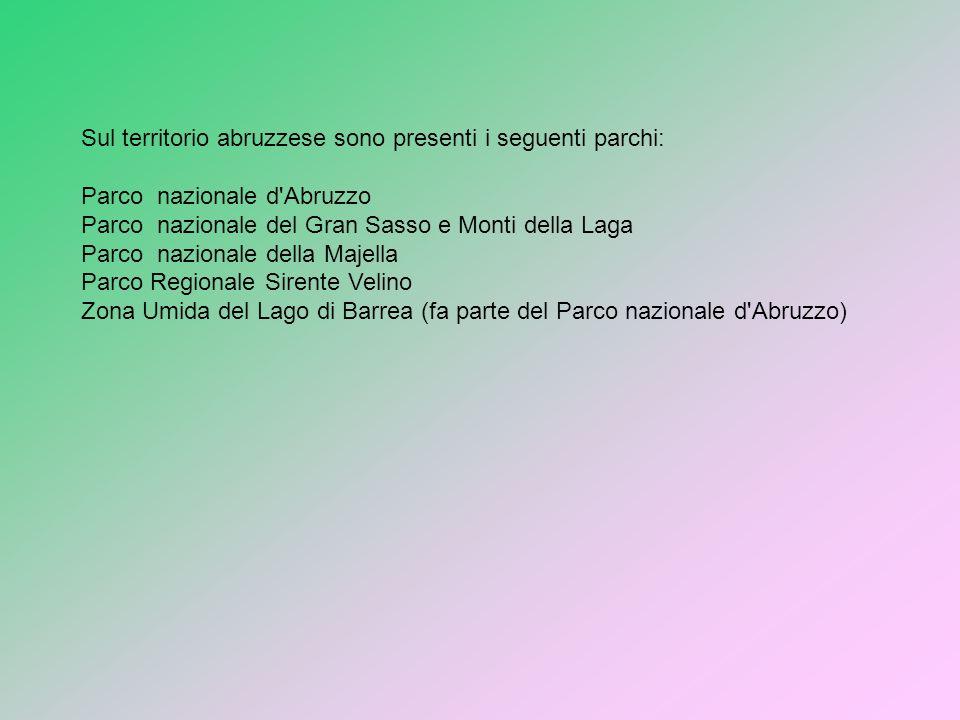 Sul territorio abruzzese sono presenti i seguenti parchi: Parco nazionale d'Abruzzo Parco nazionale del Gran Sasso e Monti della Laga Parco nazionale