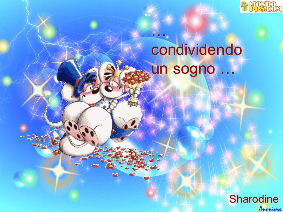 … condividendo un sogno … Sharodine
