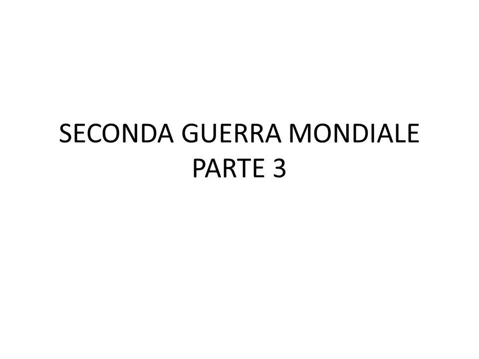 SECONDA GUERRA MONDIALE PARTE 3
