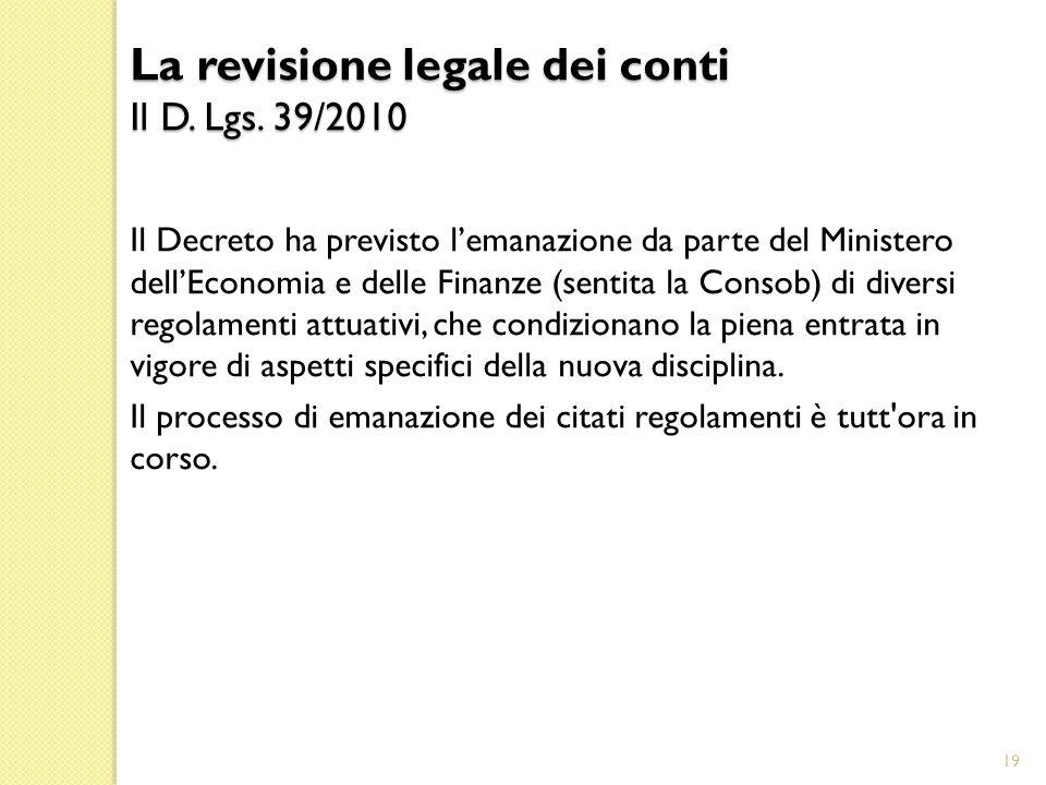 Il Decreto ha previsto lemanazione da parte del Ministero dellEconomia e delle Finanze (sentita la Consob) di diversi regolamenti attuativi, che condizionano la piena entrata in vigore di aspetti specifici della nuova disciplina.